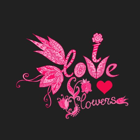 I love flowers. Romantic lettering in pink colors. Print for t-shirts and summer dresses. 일러스트