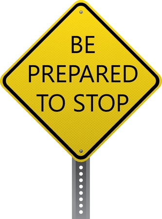 road conditions: Be prepared to stop traffic warning sign. Diamond-shaped traffic signs warn drivers of upcoming road conditions and hazards.