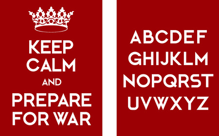 imminence: Mantener la calma y prepararse para cartel de la guerra. Letras blancas sobre rojo con alfabeto. Listo para la impresión o web como ilustración.