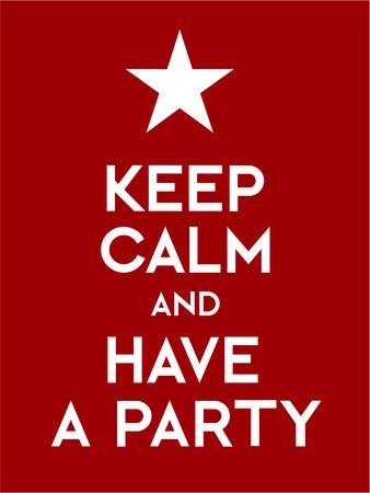 冷静を保ち、党のポスターを持ってください。赤に白い文字。