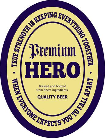 caes: El valor de la cerveza. etiqueta de la cerveza preparada sobre la base de cotización sobre el coraje. La verdadera fuerza es mantener todo junto, cuando todo el mundo espera que se caiga a pedazos.