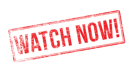 symbol vigilance: Watch Now! Red rubber stamp on white. Print, impress, overprint.
