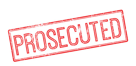 prosecution: Prosecuted red rubber stamp on white. Print, impress, overprint.
