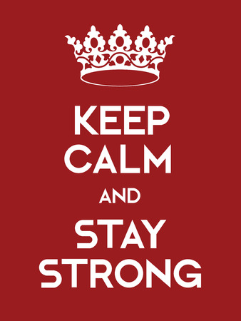 capable: Keep Calm and Stay Strong poster. Classic red poster with crown.