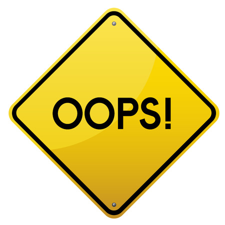 detailed image: Oops! Yellow glossy road sign on white background.Vector scalable detailed image. Illustration