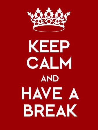 guardar silencio: Mantenga la calma y tenga un cartel Break. cartel rojo cl�sico con la corona.