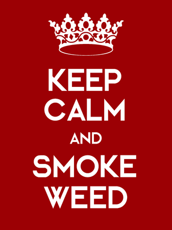 dope: Keep Calm and Smoke Weed poster. Classic red poster with crown.