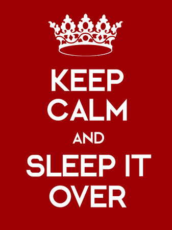 downtime: Keep Calm and Sleep It Over poster. Classic red poster with crown.