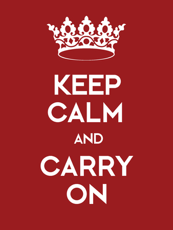 wartime: Keep Calm and Carry On poster. Classic red poster with crown.