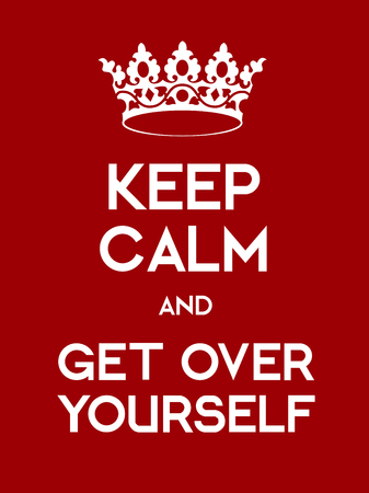 Keep Calm and Ger Over Yourself poster. Classic red poster with crown. Illustration