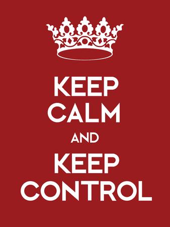 Gardez le calme et garder l'affiche de contrôle. affiche rouge classique avec couronne.