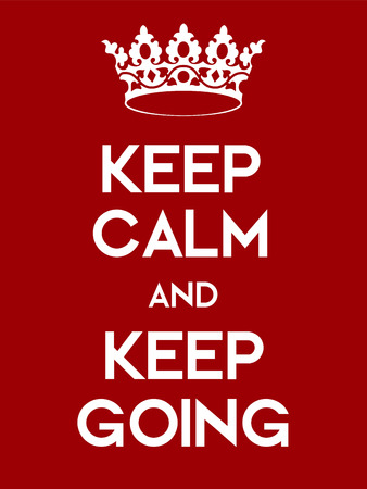 Keep Calm and Keep Going poster. Classic red poster with crown.