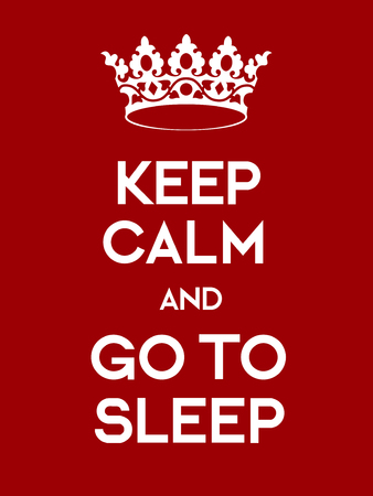 downtime: Keep Calm and Go to Sleep poster. Classic red poster with crown.