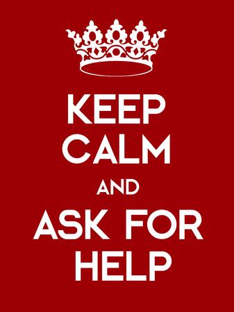 Blijf kalm en om hulp vragen poster. Klassieke rode poster met kroon. Stockfoto - 58037901