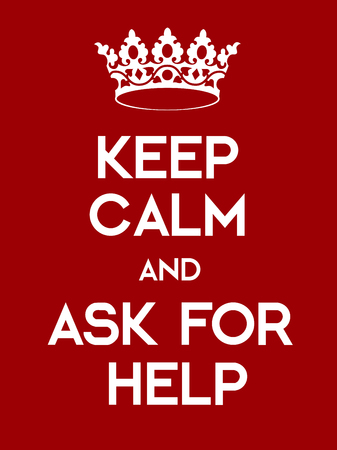ask: Keep Calm and Ask For Help poster. Classic red poster with crown. Illustration