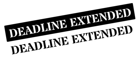 hectic: Deadline Extended black rubber stamp on white. Print, impress, overprint.
