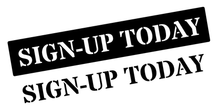 signup: Sign-up Today black rubber stamp on white. Print, impress, overprint.