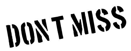 miss: Dont Miss black rubber stamp on white. Print, impress, overprint.