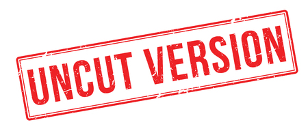 feature films: Uncut Version red rubber stamp on white. Print, impress, overprint. Illustration