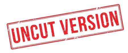 unedited: Uncut Version red rubber stamp on white. Print, impress, overprint. Illustration