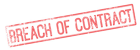 breach: Breach of Contract red rubber stamp on white. Print, impress, overprint.