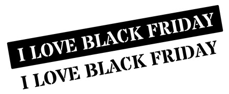 tariff: I Love Black Friday black rubber stamp on white. Print, impress, overprint. Illustration