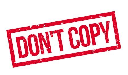 plagiarism: Dont copy rubber stamp on white. Print, impress, overprint. Illustration
