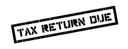 Tax return due rubber stamp on white. Print, impress, overprint.