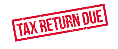 return: Tax return due rubber stamp on white. Print, impress, overprint.