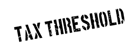 threshold: Tax threshold rubber stamp on white. Print, impress, overprint.