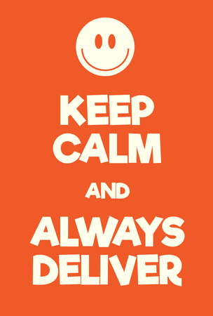 obtain: Keep Calm and Always Deliver poster. Adaptation of the famous World War Two motivational poster of Great Britain. Illustration