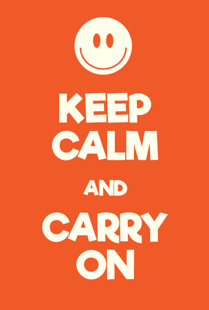 world war 2: Keep Calm and Carry On poster. Comic WW2 adaptation poster with smiley face. Positive sunny motivation poster, orange and white. Illustration