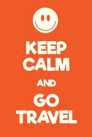 Keep Calm and Go Travel poster. Adaptation of the famous World War Two motivational poster of Great Britain.