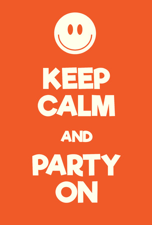 world war two: Keep Calm and Party on poster. Adaptation of the famous World War Two motivational poster of Great Britain.