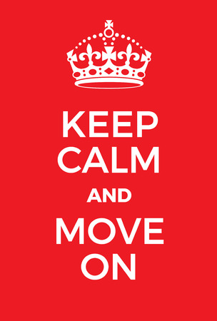 world war two: Keep Calm and Move on poster. Classic red poster with crown. Motivational world war two style poster.