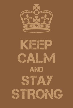 world war two: Keep Calm and Stay Strong poster. Adaptation of the famous World War Two motivational poster of Great Britain. Illustration