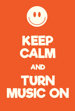 Keep Calm and Turn Music on poster. Adaptation of the famous World War Two motivational poster of Great Britain.