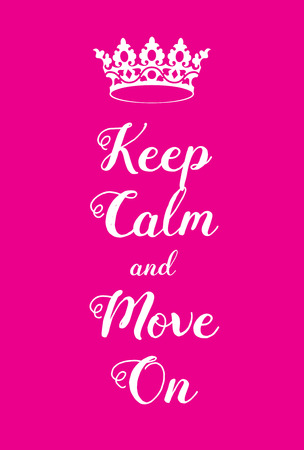 adaptation: Keep Calm and Move on poster. Pink girly poster adaptation, with crown.