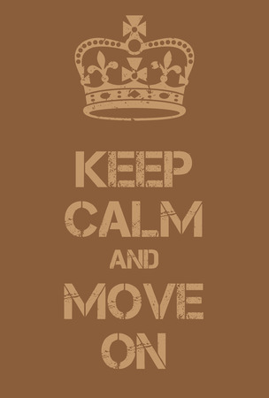 Keep Calm and Move on poster. Military adaptation of famous motivational poster. Green on green camouflage colours.