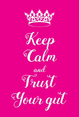 gut: Keep Calm and Trust your Gut poster. Adaptation of the famous World War Two motivational poster of Great Britain.