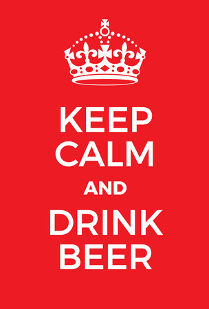 Keep Calm and Drink Beer poster. Adaptation of the famous World War Two motivational poster of Great Britain. Ilustrace