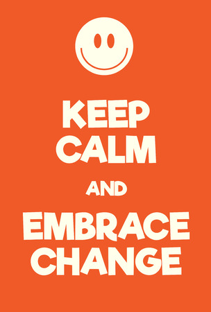 conform: Keep Calm and Embrace Change poster. Adaptation of the famous World War Two motivational poster of Great Britain. Illustration