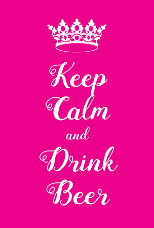 cherish: Keep Calm and Drink Beer poster. Adaptation of the famous World War Two motivational poster of Great Britain. Illustration