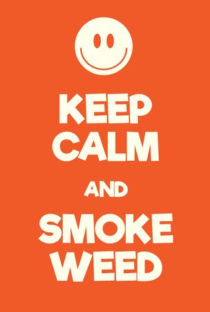 Keep Calm and Smoke Weed poster. Adaptation of the famous World War Two motivational poster of Great Britain. Illustration