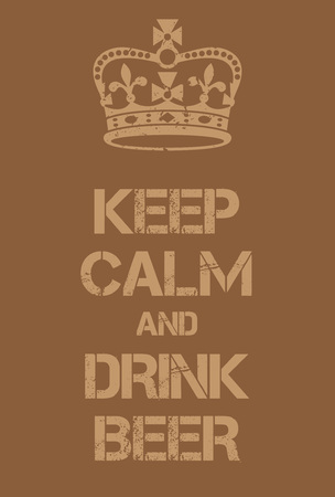world war two: Keep Calm and Drink Beer poster. Adaptation of the famous World War Two motivational poster of Great Britain. Illustration
