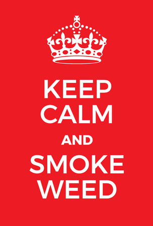 adaptation: Keep Calm and Smoke Weed poster. Adaptation of the famous World War Two motivational poster of Great Britain. Illustration