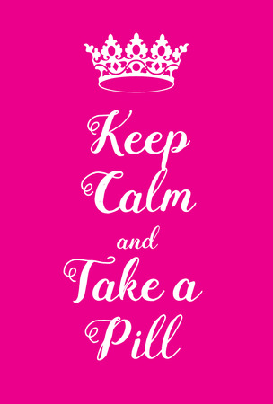 world war two: Keep Calm and Take a pill poster. Adaptation of the famous World War Two motivational poster of Great Britain.