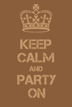 adaptation: Keep Calm and Party on poster. Adaptation of the famous World War Two motivational poster of Great Britain.
