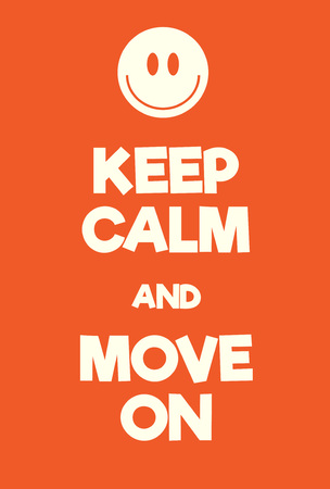 Keep Calm and Move on poster. Comic adaptation poster with smiley face. Positive motivation poster, orange and white. Illustration