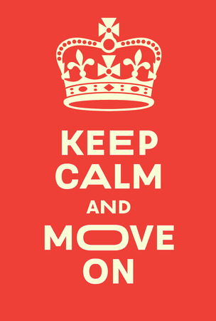 interpretation: Keep Calm and Move on poster. Red poster with crown, a modern interpretation of famous world war two poster. Beige on orange.